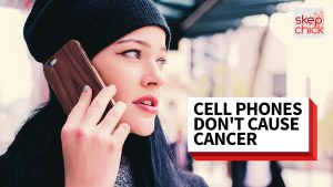 CELL PHONES DON'T CAUSE CANCER